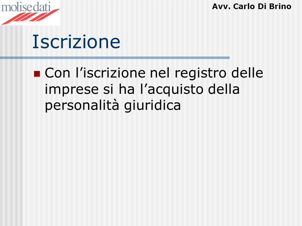 Iscrizione Con l'iscrizione nel registro delle imprese si ha l'acquisto della personalità giuridica