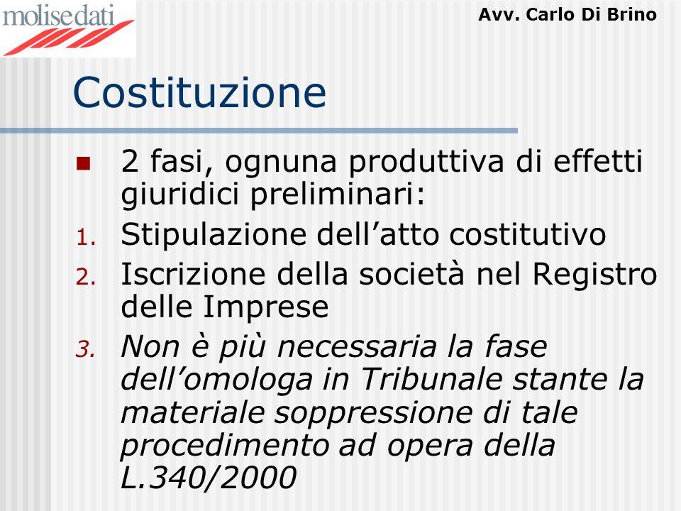 Costituzione 2 fasi, ognuna produttiva di effetti giuridici preliminari: Stipulazione dell'atto costitutivo.