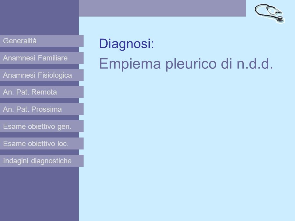 Diagnosi: Empiema pleurico di n.d.d.