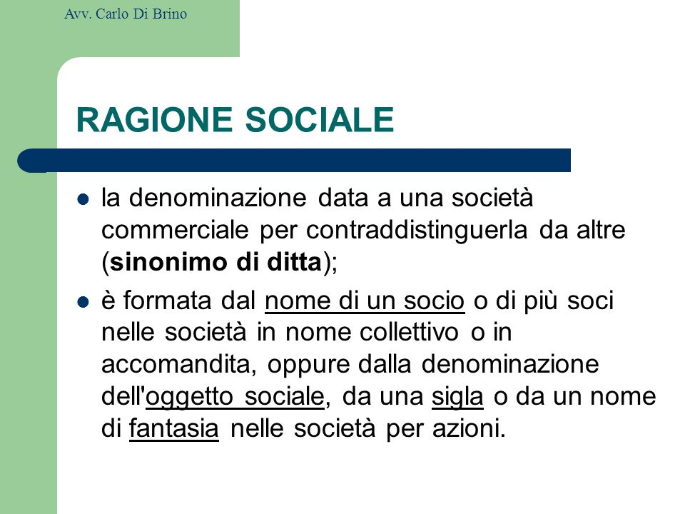RAGIONE SOCIALE la denominazione data a una società commerciale per contraddistinguerla da altre (sinonimo di ditta);