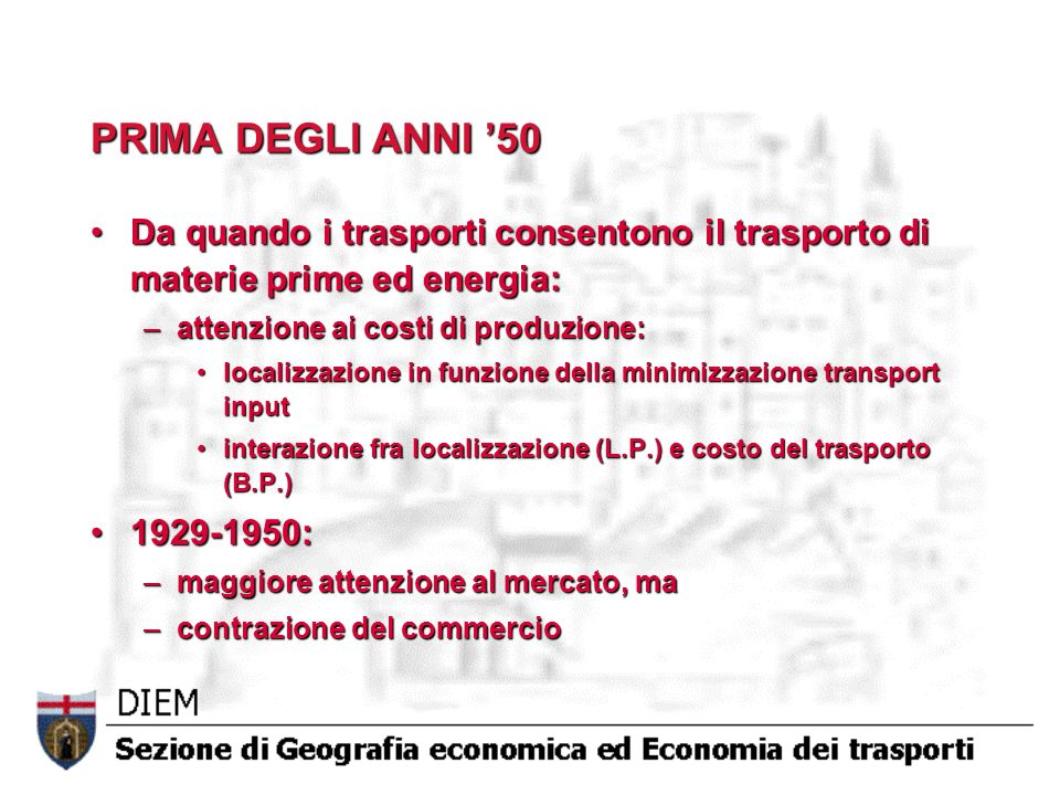 PRIMA DEGLI ANNI '50Da quando i trasporti consentono il trasporto di materie prime ed energia: attenzione ai costi di produzione: