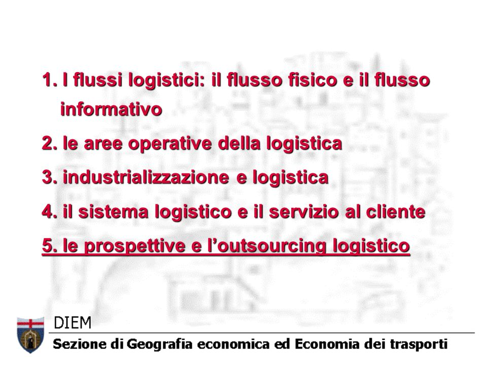 1. I flussi logistici: il flusso fisico e il flusso informativo