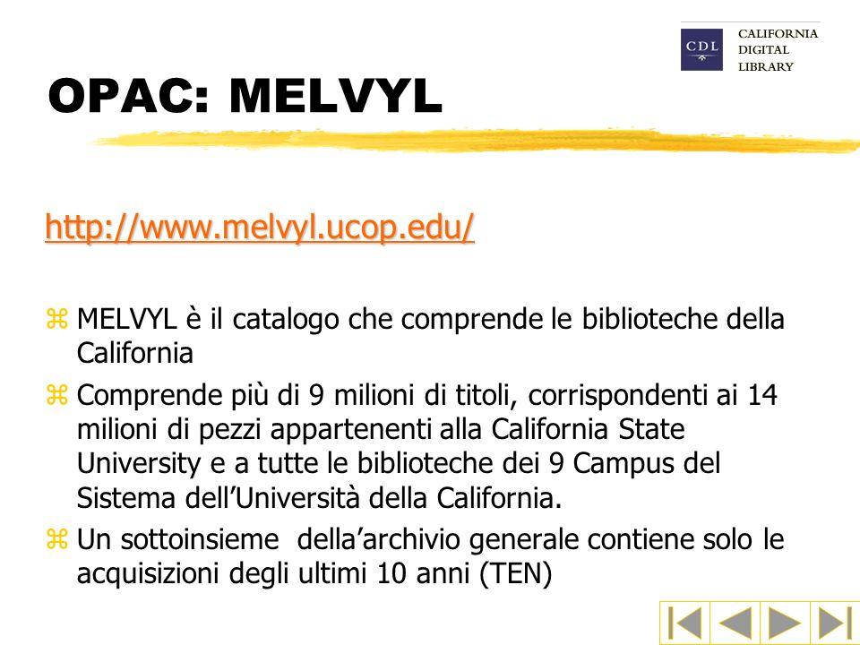 OPAC: MELVYL http://www.melvyl.ucop.edu/