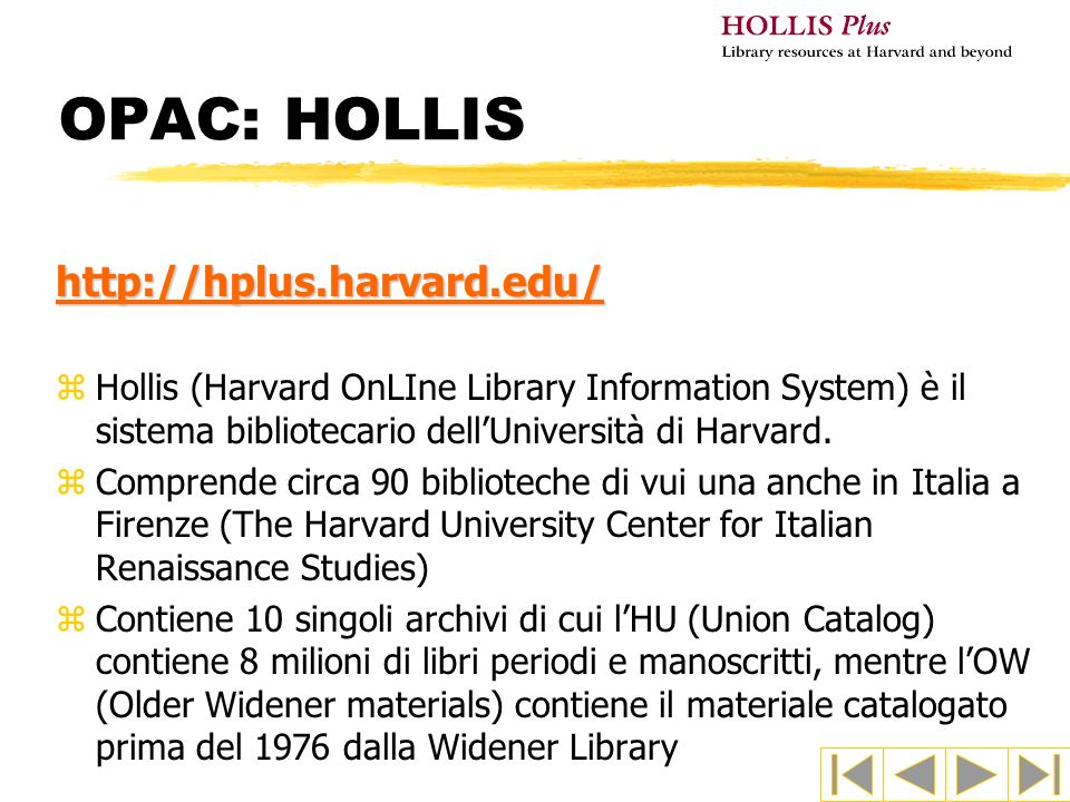 OPAC: HOLLIS http://hplus.harvard.edu/