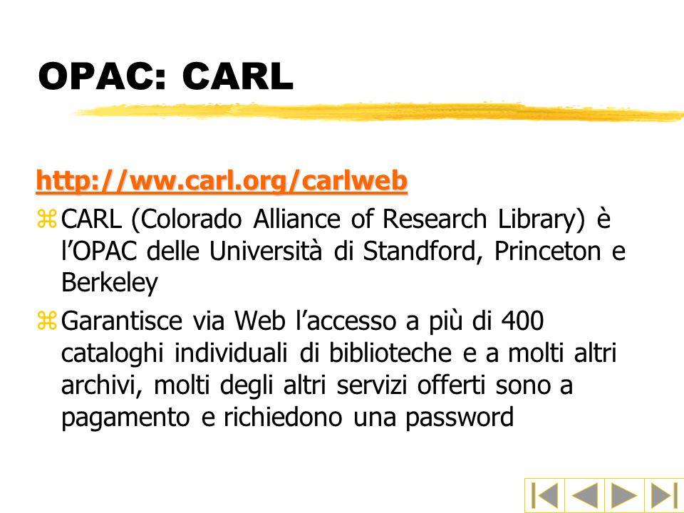 OPAC: CARL http://ww.carl.org/carlweb