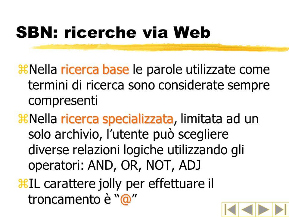 SBN: ricerche via Web Nella ricerca base le parole utilizzate come termini di ricerca sono considerate sempre compresenti.