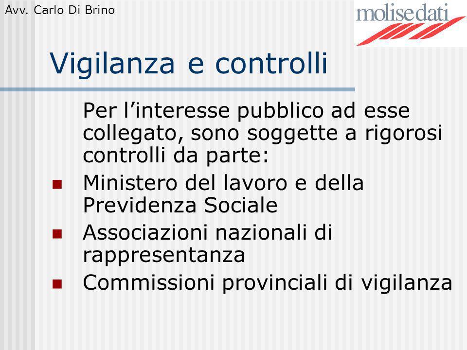Vigilanza e controlli Per l'interesse pubblico ad esse collegato, sono soggette a rigorosi controlli da parte: