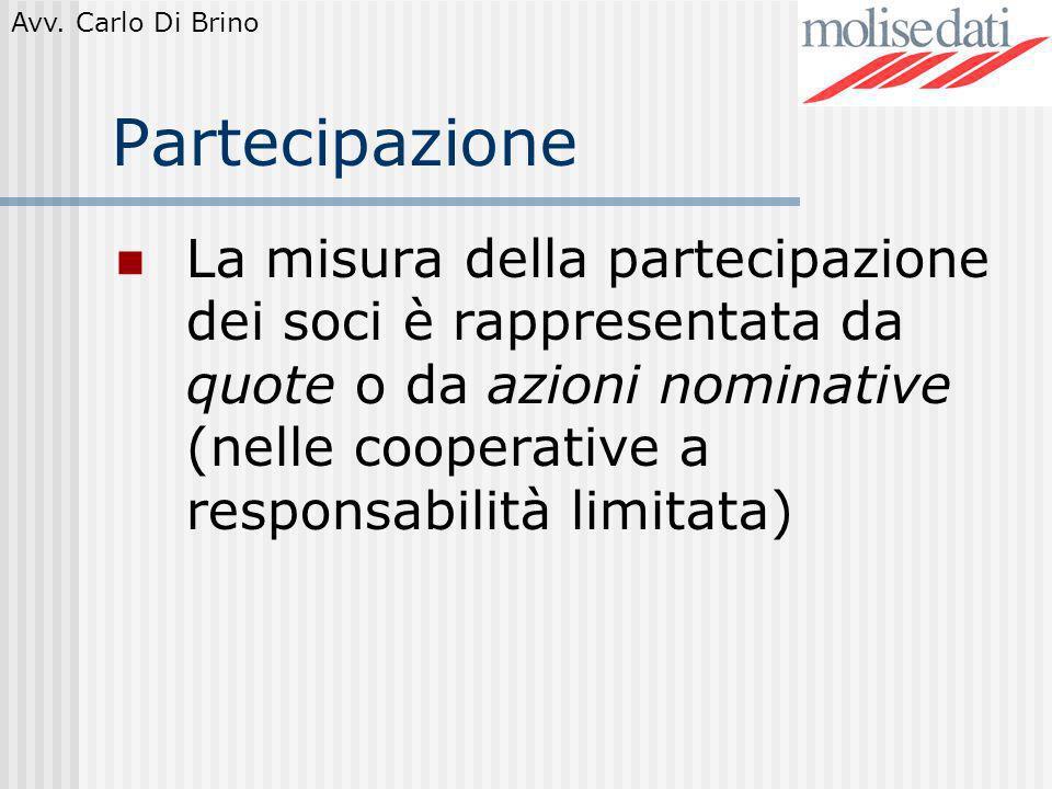 Partecipazione La misura della partecipazione dei soci è rappresentata da quote o da azioni nominative (nelle cooperative a responsabilità limitata)