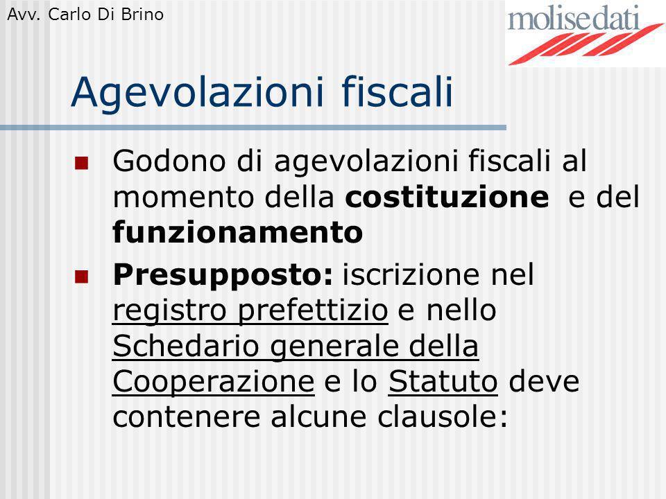 Agevolazioni fiscali Godono di agevolazioni fiscali al momento della costituzione e del funzionamento.