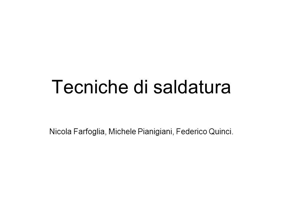 Nicola Farfoglia, Michele Pianigiani, Federico Quinci.