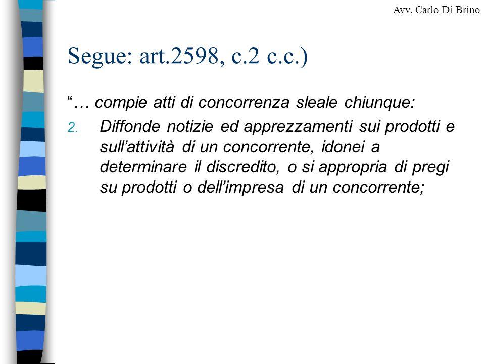 Segue: art.2598, c.2 c.c.) … compie atti di concorrenza sleale chiunque: