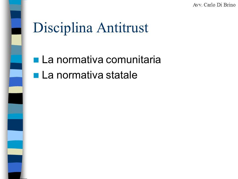Disciplina Antitrust La normativa comunitaria La normativa statale