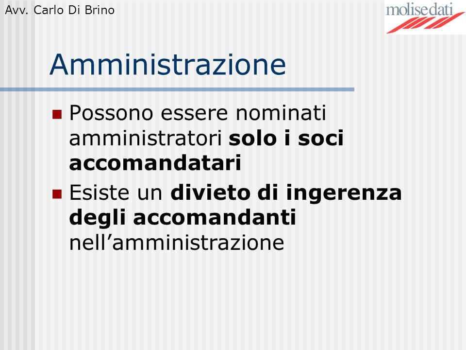 Amministrazione Possono essere nominati amministratori solo i soci accomandatari.
