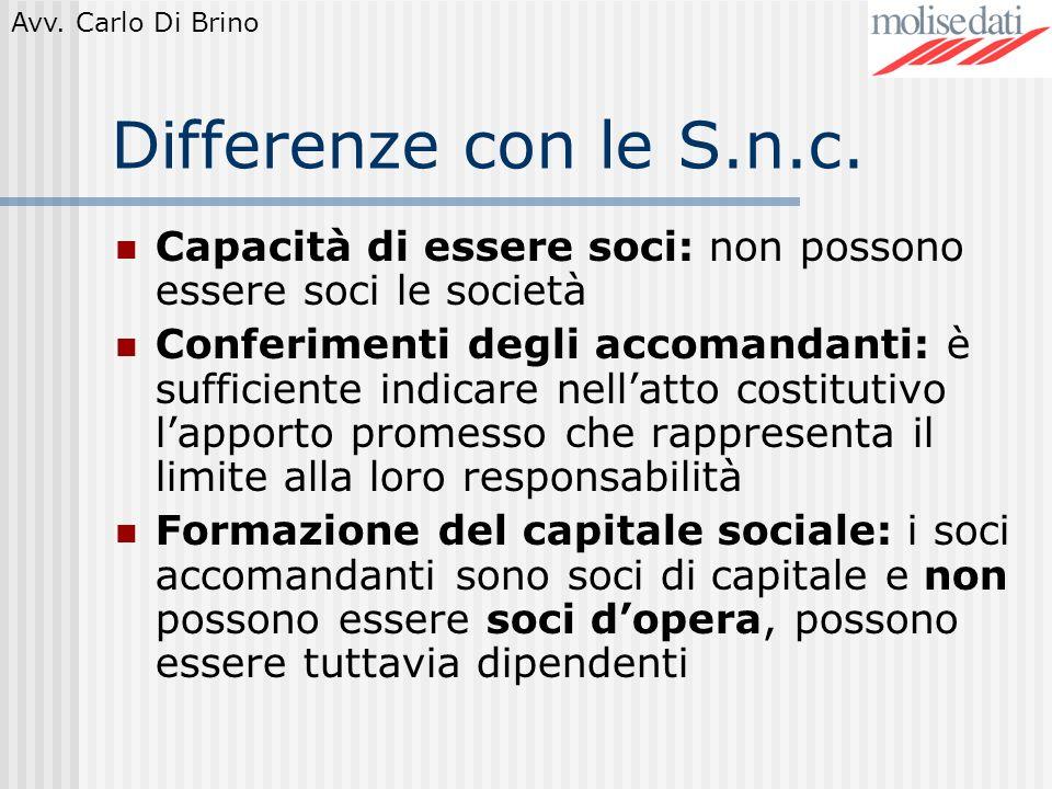 Differenze con le S.n.c. Capacità di essere soci: non possono essere soci le società.