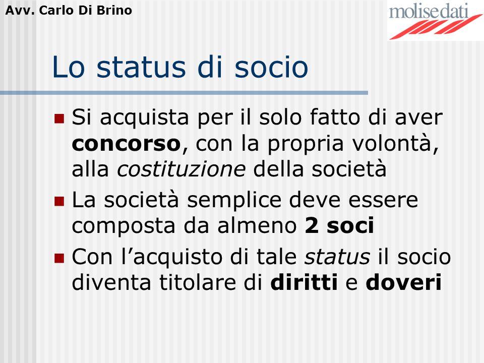 Lo status di socio Si acquista per il solo fatto di aver concorso, con la propria volontà, alla costituzione della società.