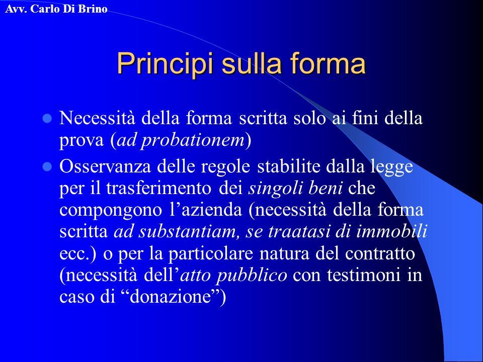 Principi sulla forma Necessità della forma scritta solo ai fini della prova (ad probationem)