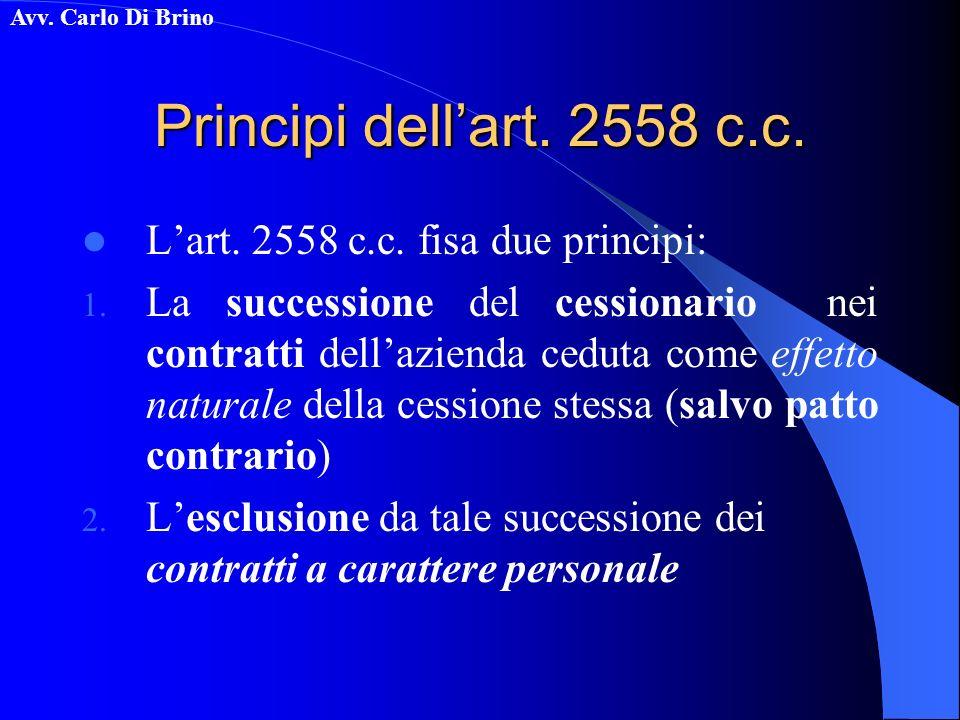 Principi dell'art. 2558 c.c. L'art. 2558 c.c. fisa due principi: