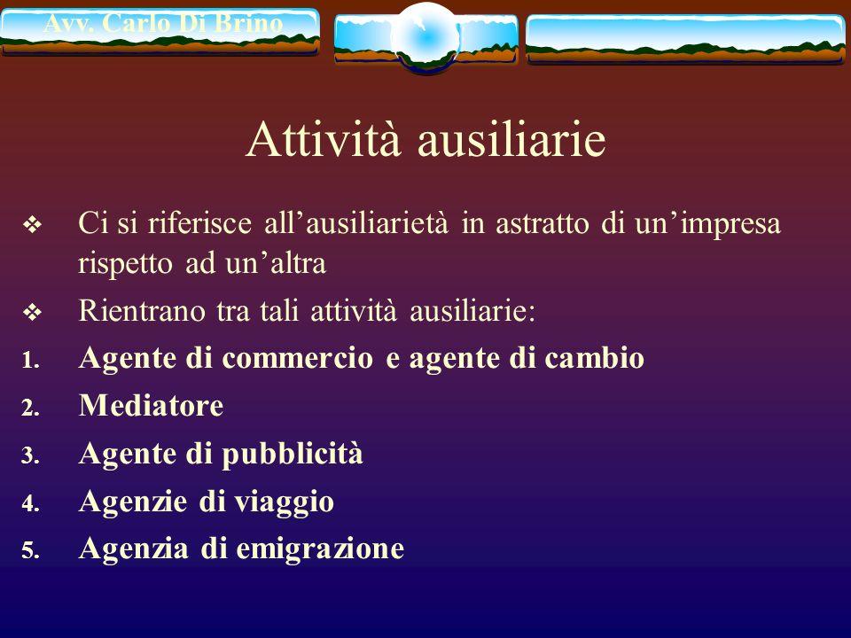Attività ausiliarie Ci si riferisce all'ausiliarietà in astratto di un'impresa rispetto ad un'altra.