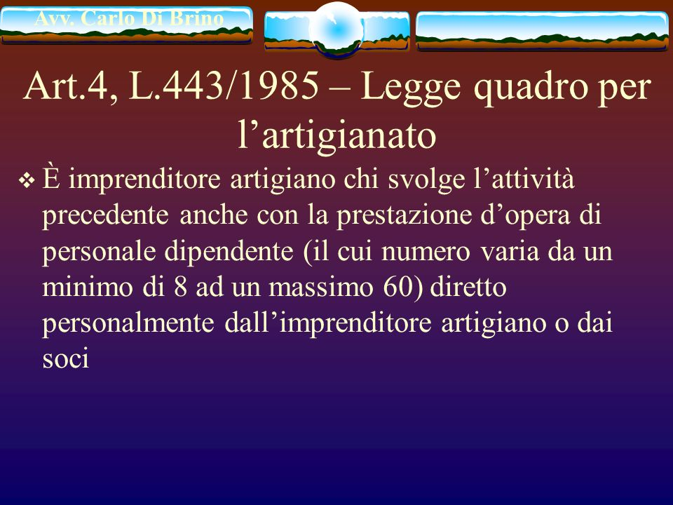 Art.4, L.443/1985 – Legge quadro per l'artigianato