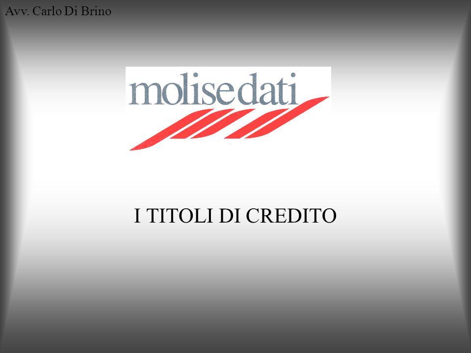Avv. Carlo Di Brino I TITOLI DI CREDITO