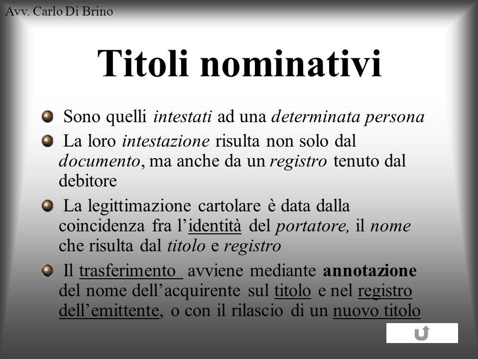 Titoli nominativi Sono quelli intestati ad una determinata persona