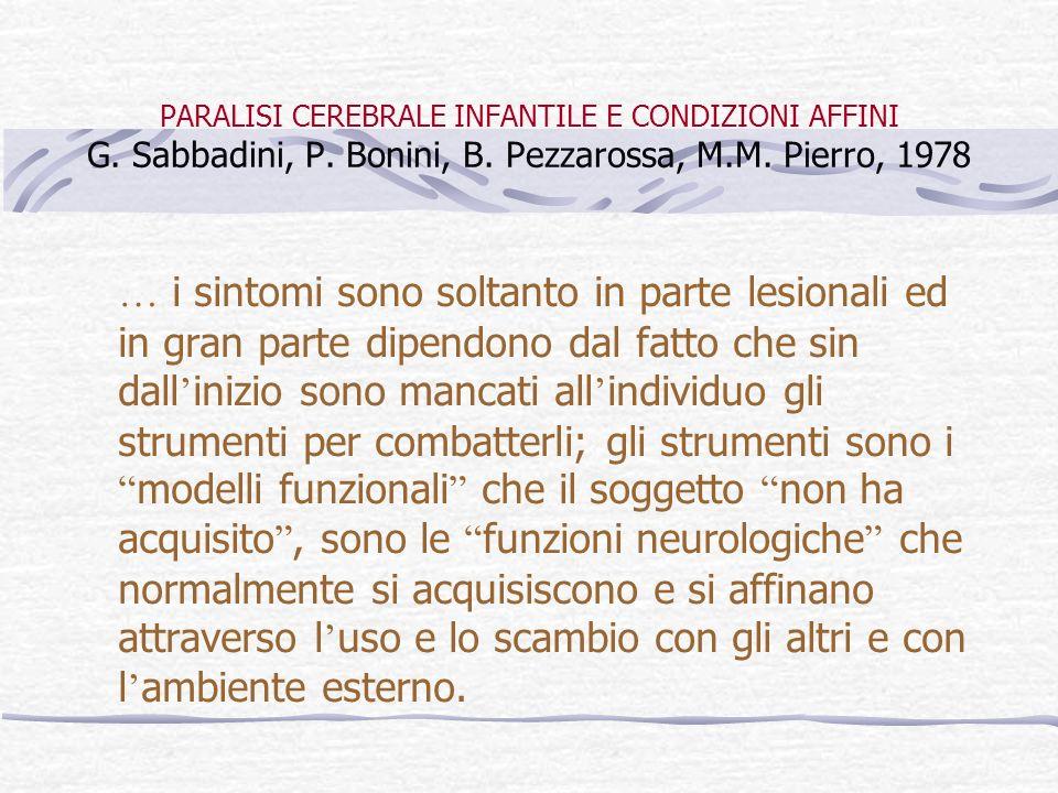 PARALISI CEREBRALE INFANTILE E CONDIZIONI AFFINI G. Sabbadini, P