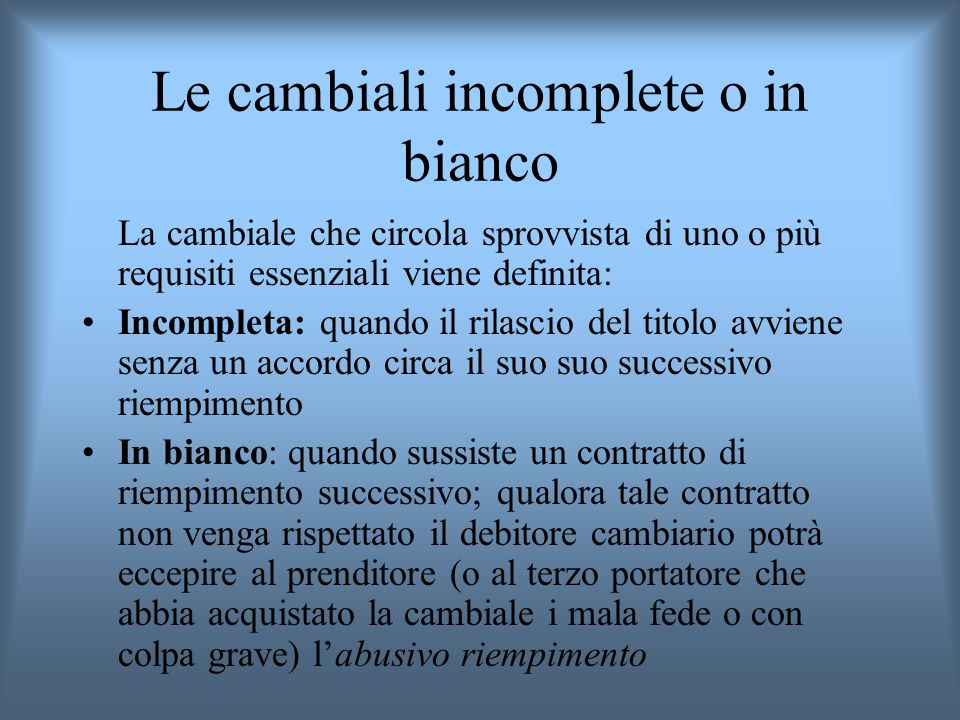 Le cambiali incomplete o in bianco