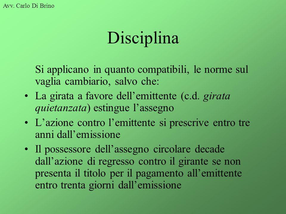 Avv. Carlo Di Brino Disciplina. Si applicano in quanto compatibili, le norme sul vaglia cambiario, salvo che: