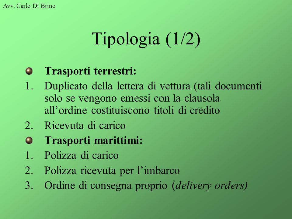 Tipologia (1/2) Trasporti terrestri: