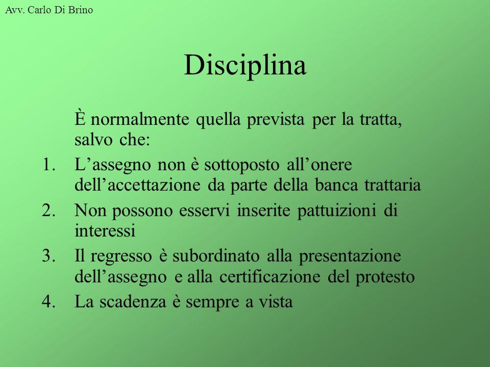 Disciplina È normalmente quella prevista per la tratta, salvo che: