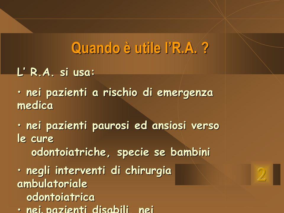 2 Quando è utile l'R.A. L' R.A. si usa: