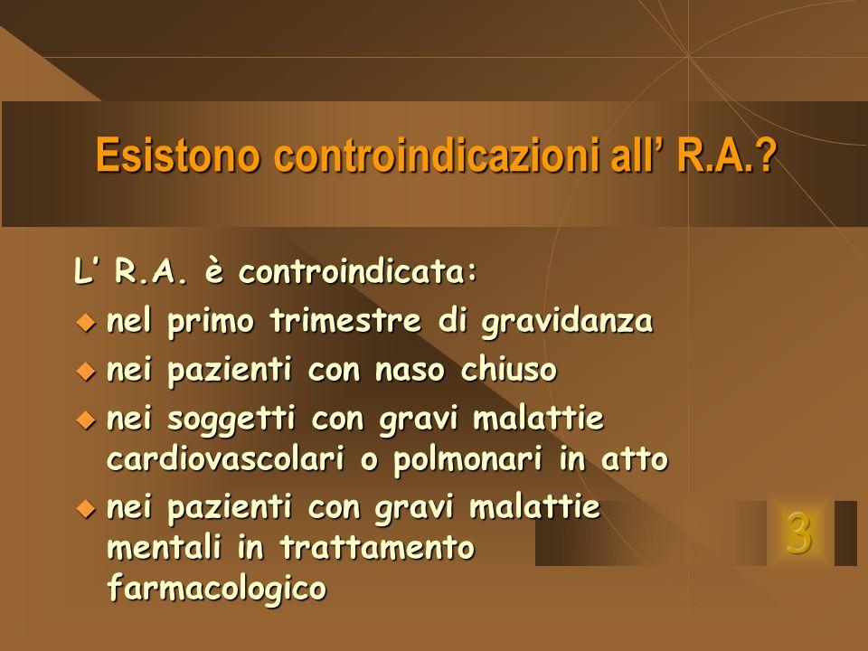 Esistono controindicazioni all' R.A.