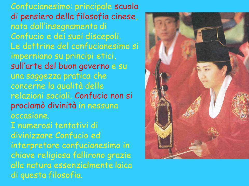 Confucianesimo: principale scuola di pensiero della filosofia cinese, nata dall'insegnamento di Confucio e dei suoi discepoli.