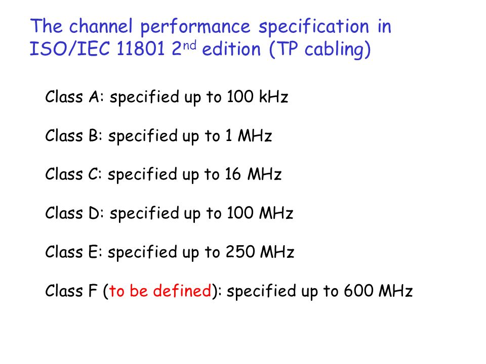The channel performance specification in ISO/IEC 11801 2nd edition (TP cabling)