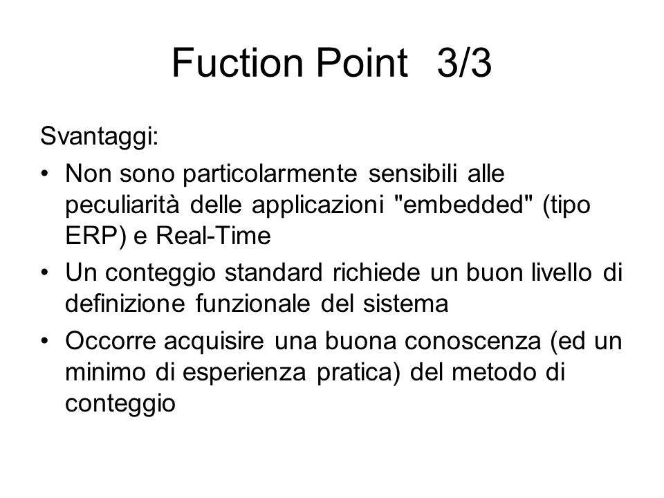 Fuction Point 3/3 Svantaggi: