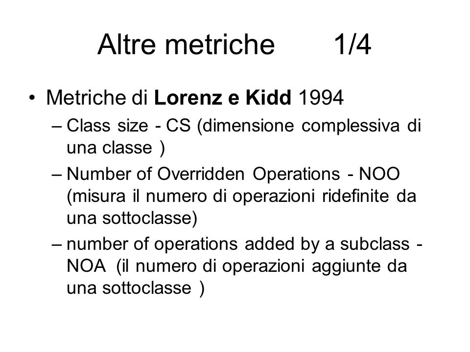 Altre metriche 1/4 Metriche di Lorenz e Kidd 1994