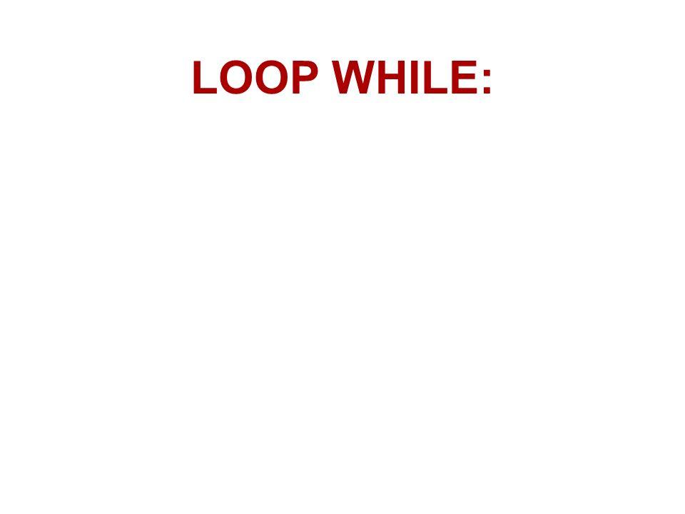 LOOP WHILE: