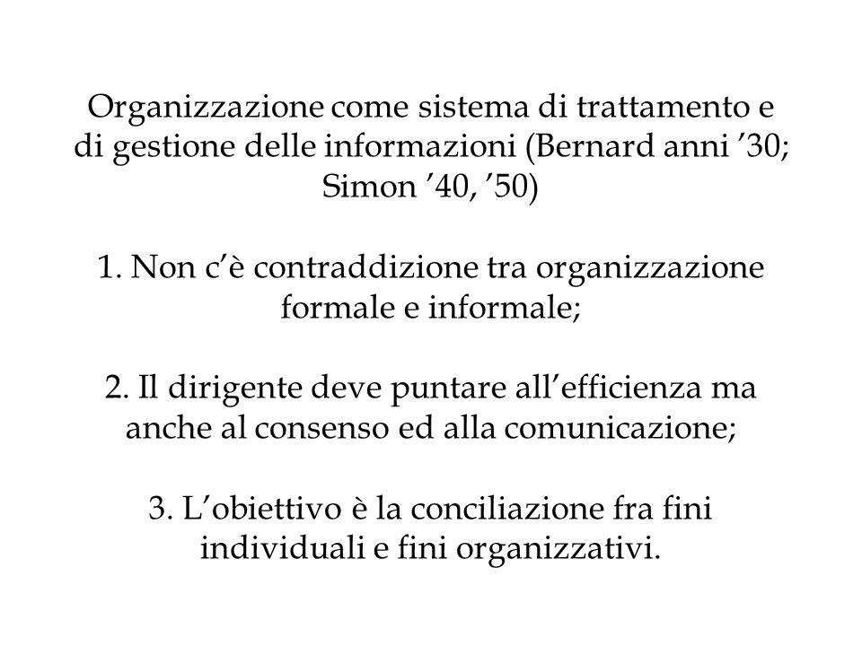 Organizzazione come sistema di trattamento e di gestione delle informazioni (Bernard anni '30; Simon '40, '50) 1.