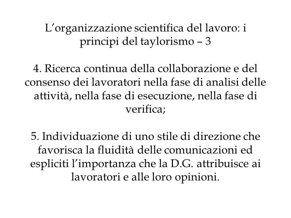 L'organizzazione scientifica del lavoro: i principi del taylorismo – 3 4.