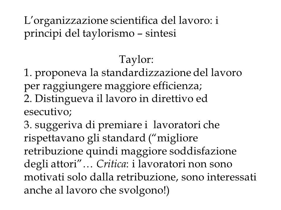 L'organizzazione scientifica del lavoro: i principi del taylorismo – sintesi Taylor: 1.