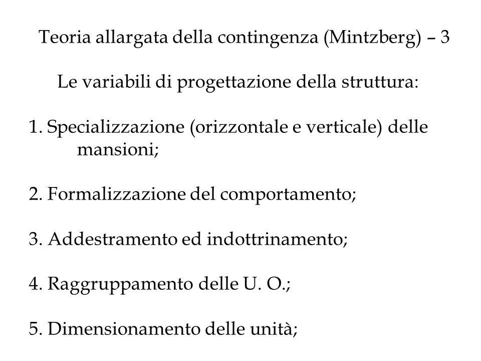 Teoria allargata della contingenza (Mintzberg) – 3 Le variabili di progettazione della struttura: 1.
