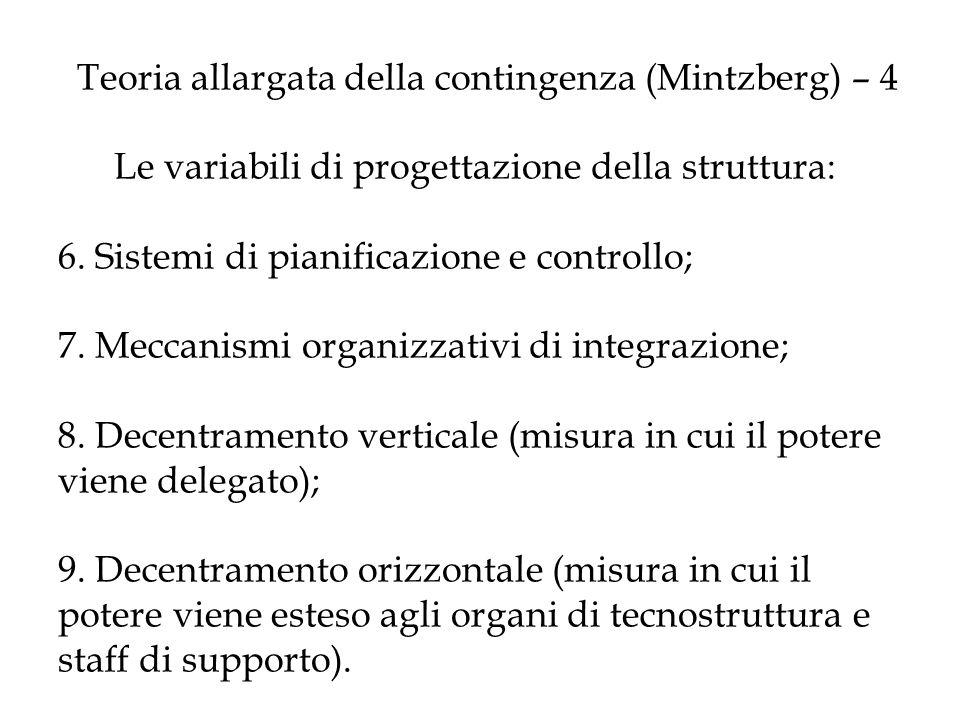Teoria allargata della contingenza (Mintzberg) – 4 Le variabili di progettazione della struttura: 6.
