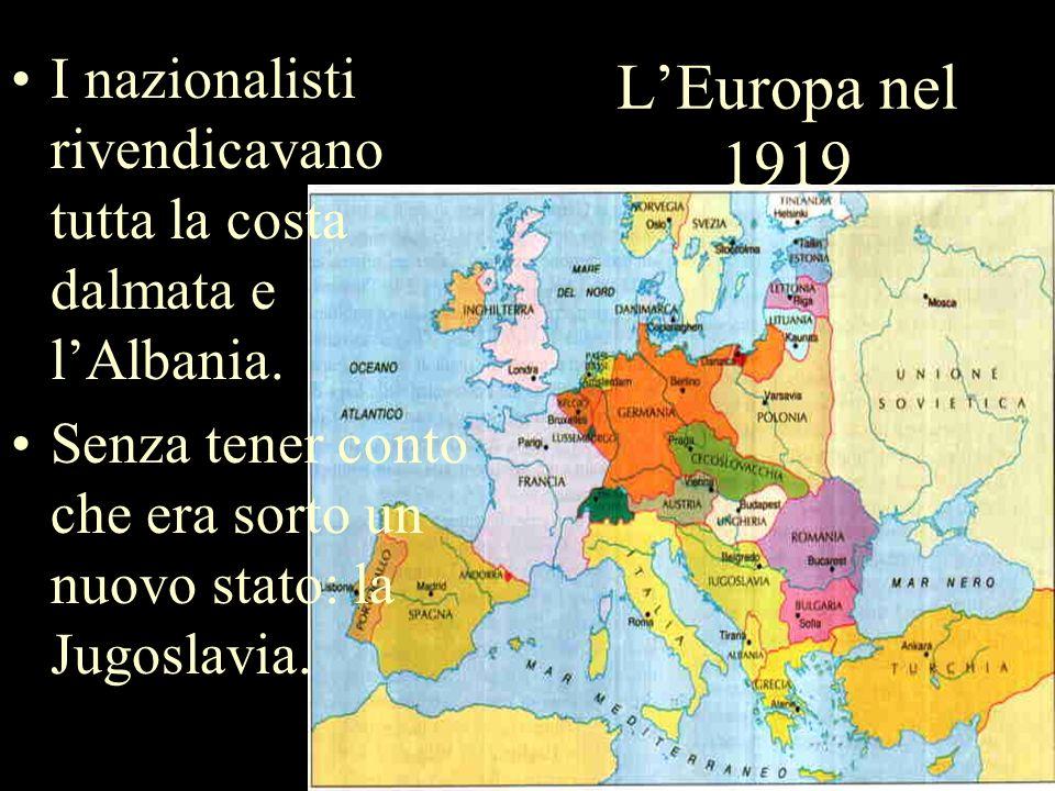 I nazionalisti rivendicavano tutta la costa dalmata e l'Albania.
