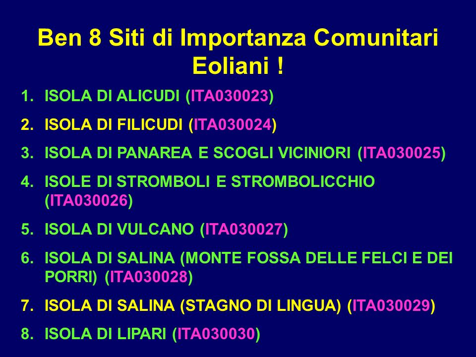 Ben 8 Siti di Importanza Comunitari Eoliani !