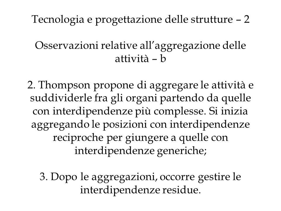 Tecnologia e progettazione delle strutture – 2 Osservazioni relative all'aggregazione delle attività – b 2.