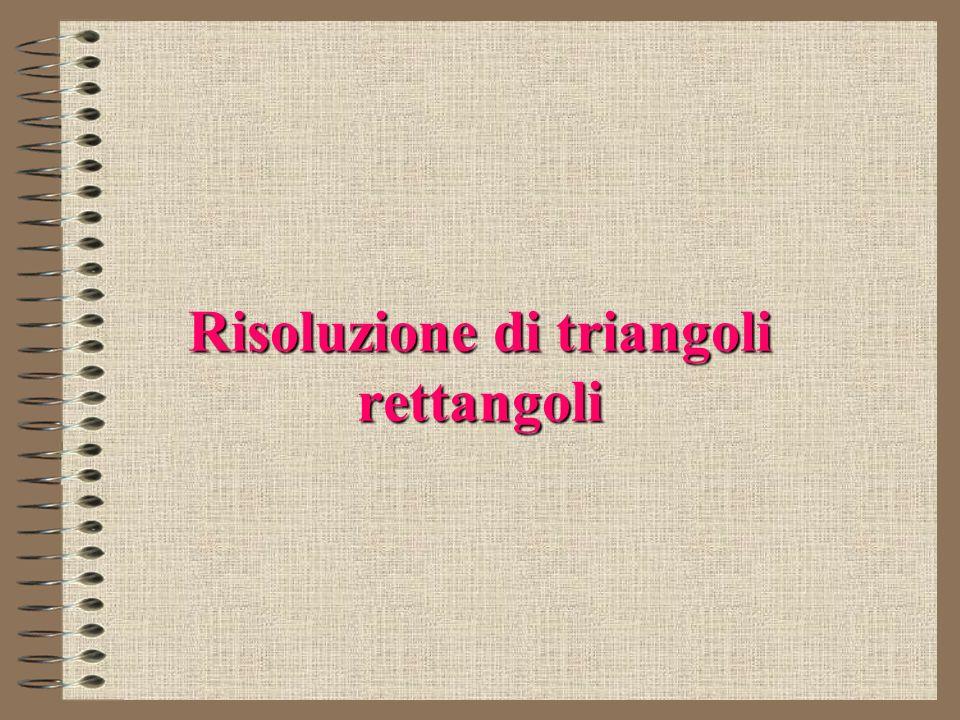 Risoluzione di triangoli rettangoli