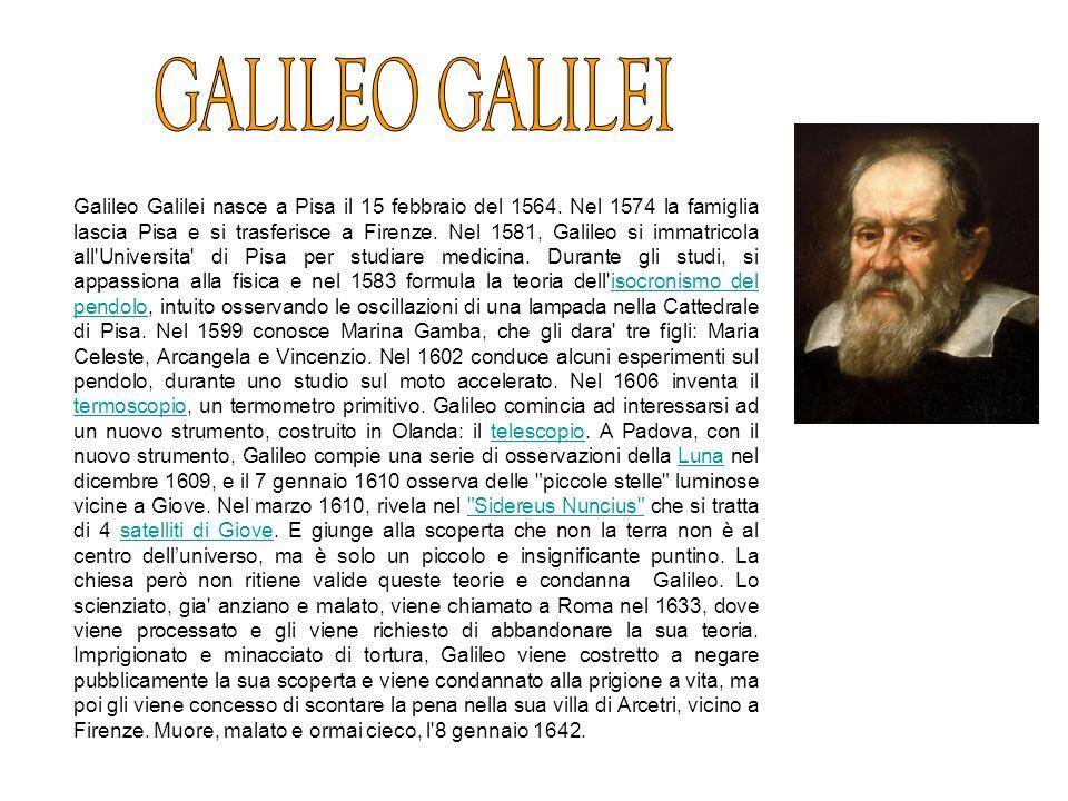 Galileo Galilei nasce a Pisa il 15 febbraio del 1564, dal fiorentino Vincenzo Galilei e da Giulia degli Ammannati. Nel 1574 la famiglia lascia Pisa e si trasferisce a Firenze. Nel 1581, Galileo si immatricola all Universita di Pisa per studiare medicina, seguendo il desiderio del padre. Durante gli studi, si appassiona alla fisica e nel 1583 formula la teoria dell isocronismo del pendolo, intuito osservando le oscillazioni di una lampada nella Cattedrale di Pisa.