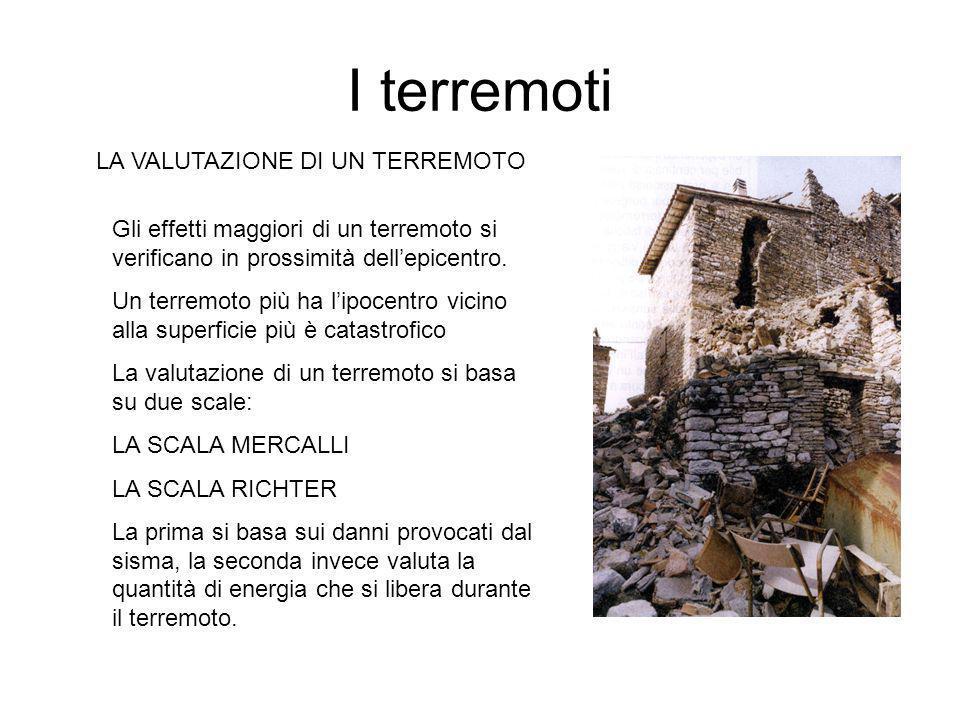 I terremoti LA VALUTAZIONE DI UN TERREMOTO