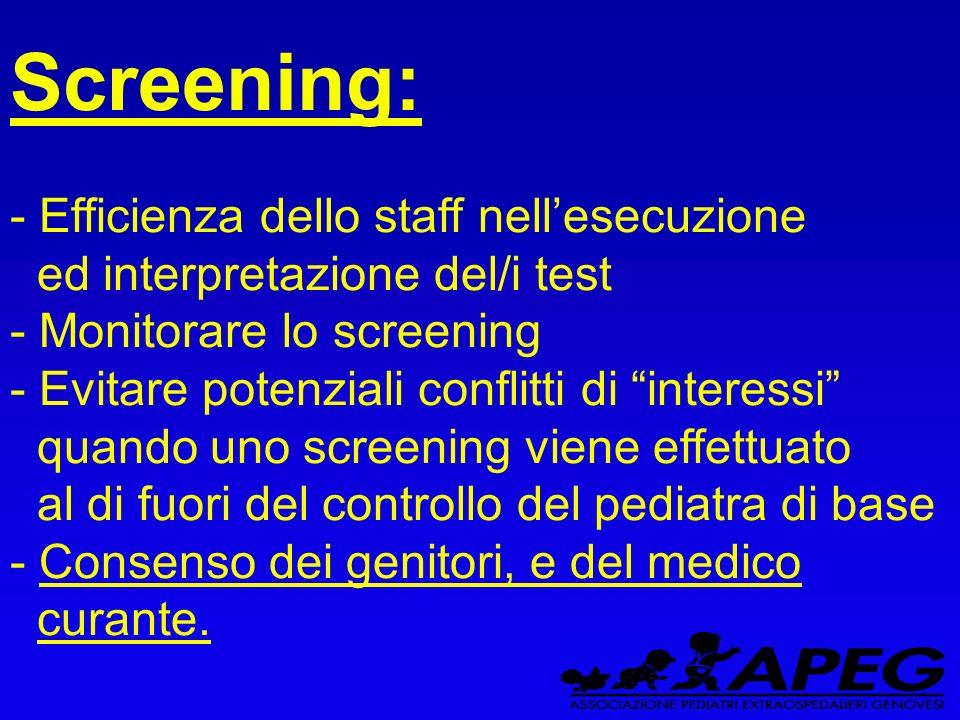 Screening: - Efficienza dello staff nell'esecuzione