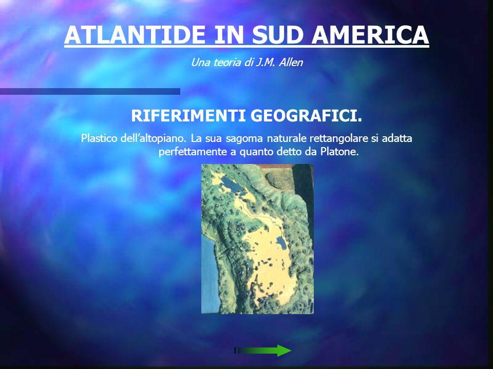ATLANTIDE IN SUD AMERICA RIFERIMENTI GEOGRAFICI.